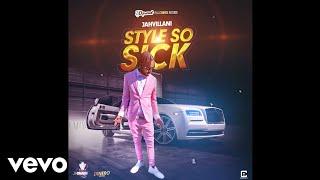 Jahvillani - Style So Sick (Official Audio)
