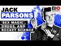 Jack Parsons: 'Sex Magic', Drugs, and Rocket Science