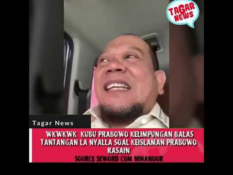 Wkwkwk! Kubu Prabowo Kelimpungan Balas Tantangan La Nyalla Soal Keislaman Prabowo! Rasain!