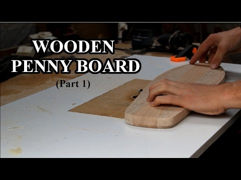 Making a wooden penny board (Part 1)