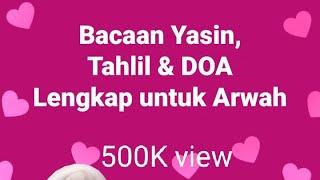 Download Kaifiat Bacaan Yasin, Tahlil dan Doa untuk Arwah in 50min @harta8