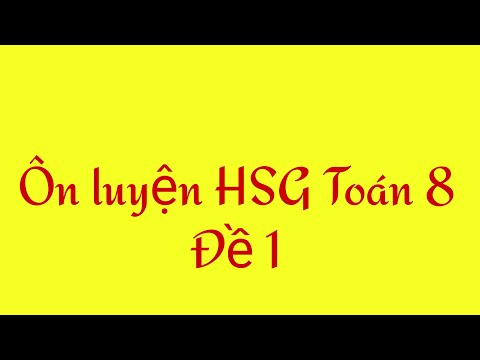Đề HSG toán 8(Đ1 Phần 1)