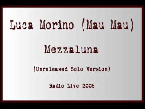 Luca Morino (MAU MAU) - Mezzaluna (Unreleased Solo Live)
