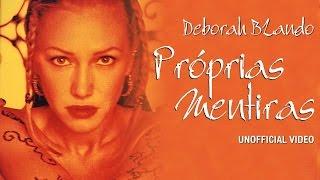 Baixar Deborah Blando - Próprias Mentiras (Unofficial Video)