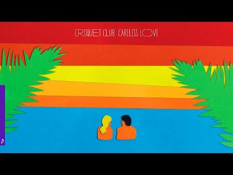 Croquet Club - Careless Love
