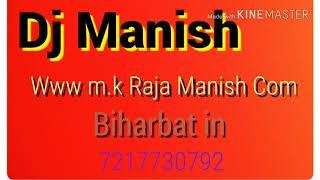 🎧 bhojpuri__New--song==dj Manish mix 2018(1)
