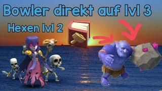 Bowler direkt auf lvl 3 bringen🤩, Hexen auf lvl 2◇Clash of Clans [Deutsch/German]