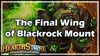 [Hearthstone] The Final Wing of Blackrock Mountain