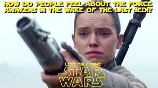 Have opinions on The Force Awakens changed over time?  (Let's Talk Some Star Wars)