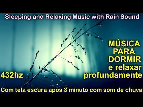 MUSICA para dormir rápido e relaxar profundamente DURMA EM 5 MINUTOS com som de chuva 432HZ