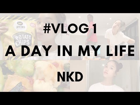A DAY IN MY LIFE // #VLOG1 - NKD