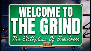 WELCOME TO THE GRIND Feat. Billy Alsbrooks (NEW Best Of The Best Motivational Video HD)
