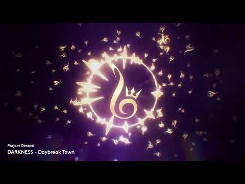 09. Daybreak Town (Project Destati: DARKNESS)