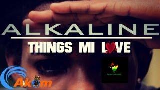 Alkaline - Things Me Love - May 2013