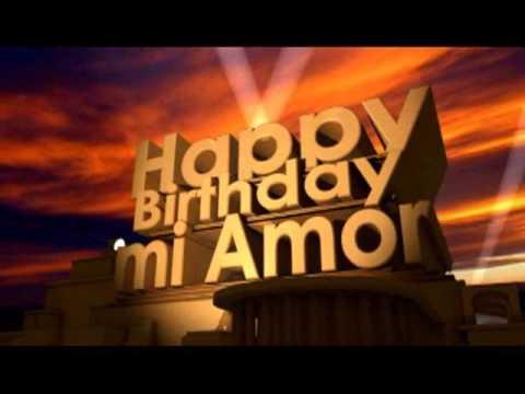Happy Birthday Mi Amor Youtube