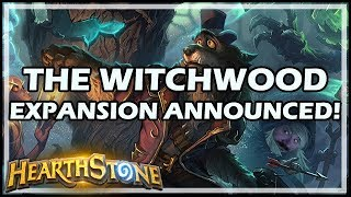 [Hearthstone] THE WITCHWOOD EXPANSION ANNOUNCED!