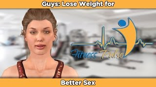 Guys: Lose Weight for Better Sex