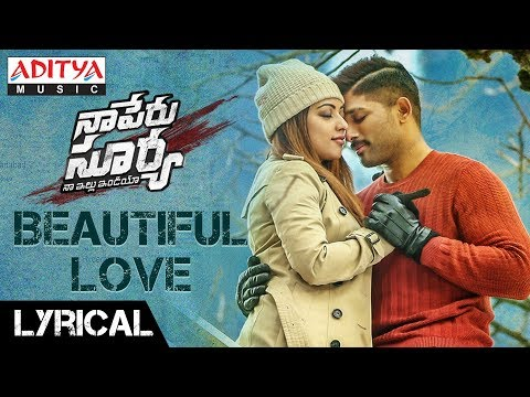 Beautiful Love Lyrical | Naa Peru Surya Naa Illu India Songs | Allu Arjun, Anu Emannuel