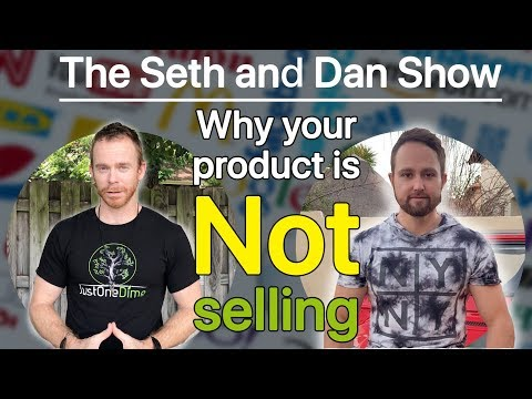 Seth and Dan Show: Why your product is not selling and how to turn this around