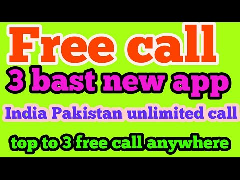 top 3 best free call app in india best free call app in saudi to Pakistan  unlimited free calling