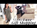 Vlog: LUXE GIFT SHOPPING  |  Dior, Gucci, Chanel