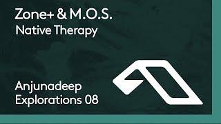 Zone+ & M.O.S. - Native Therapy