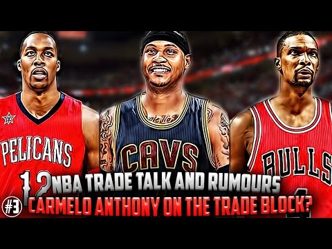 Will Carmelo Anthony Be TRADED? NBA Trades + Trade Rumours! + Chris Bosh Return! Ep.3