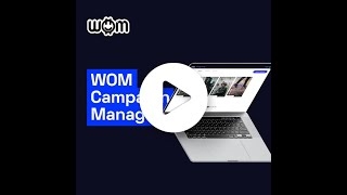Introducing the WOM Campaign Manager