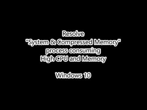 Resolved: System & Compressed Memory process consuming high cpu and memory Windows 10