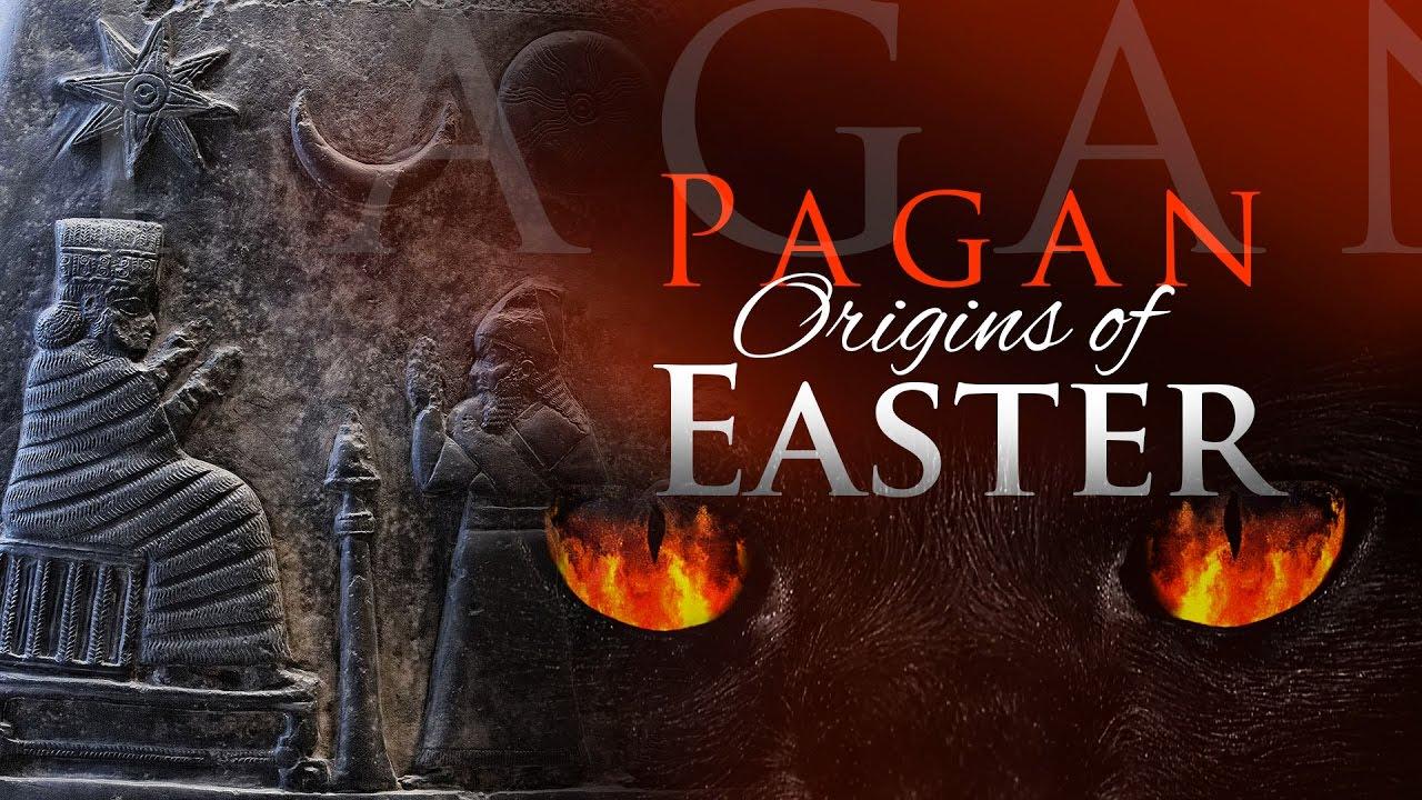 Pagan Origins of Easter