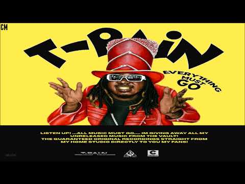 T-Pain - Everything Must Go [Full Mixtape] [2018]