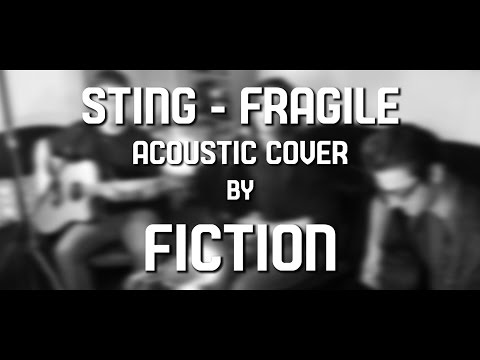 Sting - Fragile (acoustic cover by FICTION)