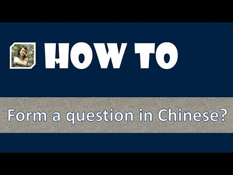 Learn Chinese: How to form a question in Chinese?