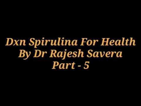 Part 5 - DXN SPIRULINA FOR HEALTH By Dr Rajesh Savera (English)