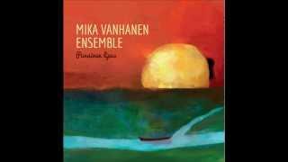 Mika Vanhanen Ensemble: Pullon elämää