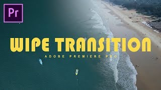 How to create WIPE TRANSITION effect in Adobe Premiere Pro