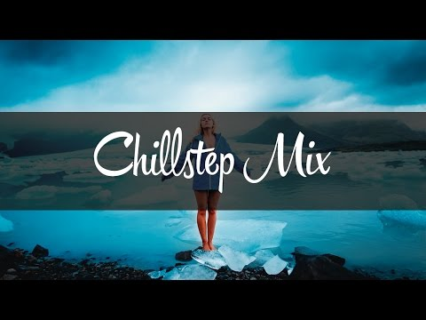 Best Chillstep,  Melodic Dubstep & Future Bass Mix | Remixes of Popular Songs  2016 - 2017