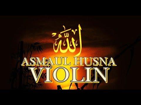 Asmaul Husna Violin - 99 Nama Allah Melody Merdu