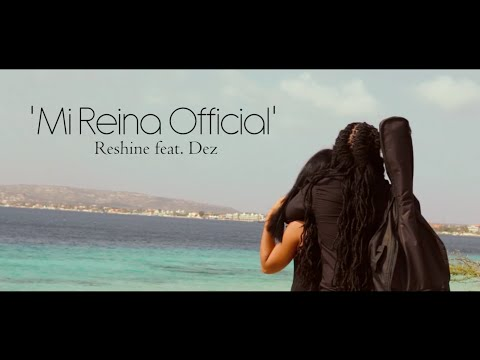 Reshine ft. Dez - Mi Reina Official...