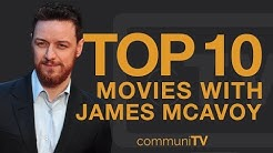 Top 10 James McAvoy Movies