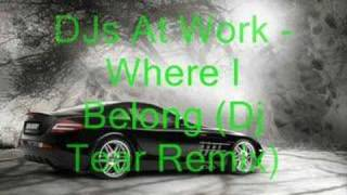 Gambar cover DJs At Work - Where I Belong (Dj Tear Remix)