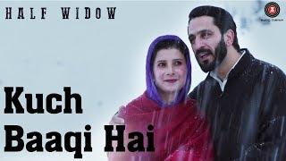 Kuch Baaqi Hai – Half Widow | Neelofar Hamid, Mir Sarwar | Sonu Nigam | Da …