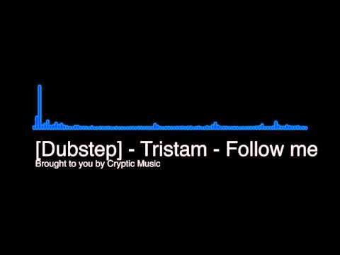 [Dubstep] - Tristam - Follow Me - Cryptic Music