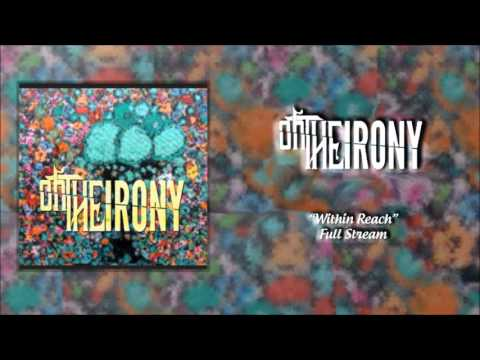 Oh, The Irony - Within Reach (FULL EP STREAM)