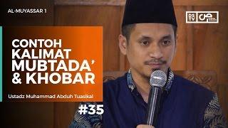 Al-Muyassar (35) : Contoh Kalimat Mubtada dan Khobar - Ustadz M Abduh Tuasikal