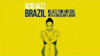 Acid Jazz Brazil - Nu Jazz, Funk, Soul, Chill Out