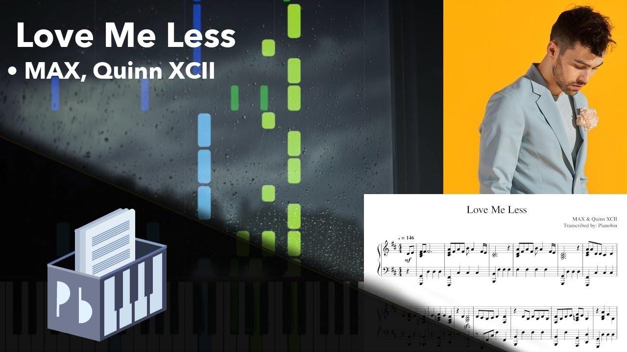 Love Me Less Max Quinn Xcii Piano Tutorial Youtube