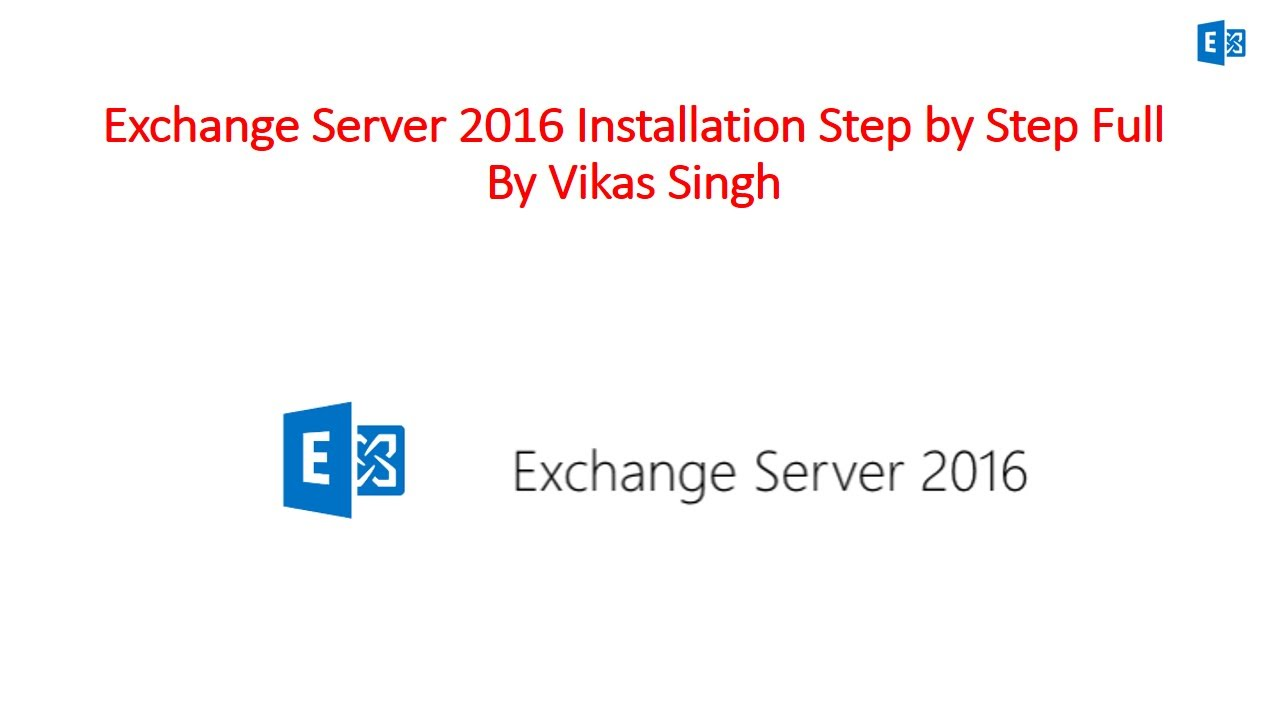 How to Install Microsoft Exchange Server 2016 Step By Step