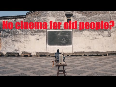 [life story] No cinema for old people? | More China