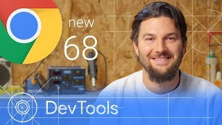 Chrome 68 - What's New in DevTools